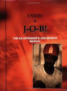 A manual with valuable information to help ex-offenders with their job search.