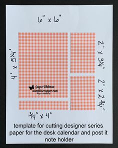 61a77a1607f This template is to show how you can make the desk calendar and post it  note out of one sheet of 6 x 6 designer series paper. The paper is from  Stampin  ...