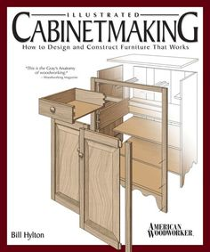 Illustrated Cabinetmaking Book features 104 furniture and cabinetry woodworking projects. The beginning of the book covers basic joinery and other techniques before diving into the projects. Beautiful Woodworking Plans For Your Weekend Rockler Woodworking, Woodworking Books, Woodworking Magazine, Popular Woodworking, Woodworking Furniture, Fine Woodworking, Furniture Plans, Diy Furniture, Woodworking Projects