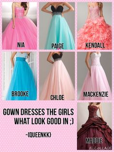 Gown dresses the girls would look good in! Which is your fav?