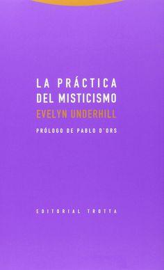 La práctica del misticismo, 2015 http://absysnetweb.bbtk.ull.es/cgi-bin/abnetopac01?TITN=529789