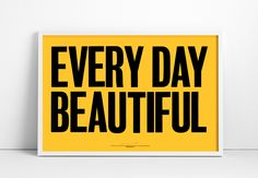 Everyday Beautiful Letterpress Poster by graphic artist Anthony Burrill. Brighten up your day with this striking screen print by Anthony Burrill. Printed by Adams of Rye using traditional letterpress techniques.