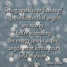 "damn every time I see sparkles it means a migraine is coming...here it was ""angels"" visiting me...just so they know they cause one hell of a headache afterwards. lol"