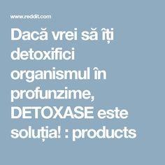 Dacă vrei să îți detoxifici organismul în profunzime, DETOXASE este soluția! : products