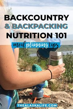 Backcountry and Backpacking Nutrition 101 – Meal Planning Tips - One of the most daunting tasks of planning a multi-day backpacking or backcountry expedition is mea - Hiking Food, Backpacking Food, Hiking Tips, Hiking Gear, Ultralight Backpacking, Yosemite Camping, Go Camping, Camping Kitchen, Camping Hammock