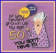 If you haven't grownup...
