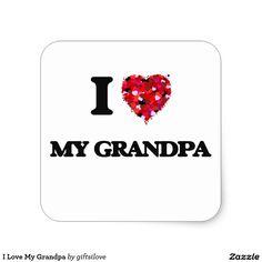 I Love My Grandpa Square Sticker