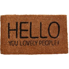 Happy Jackson Hello You Lovely People Door Mat (51 CAD) ❤ liked on Polyvore featuring home, outdoors, outdoor decor, fillers, words, quotes, text, brown, phrase and saying