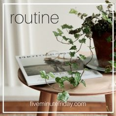 Five Minute Friday Writing Prompt: Routine