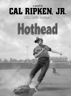 Hothead by cal ripken jr with kevin cowherd