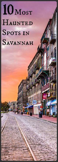 10 Most Haunted Spots in Savannah