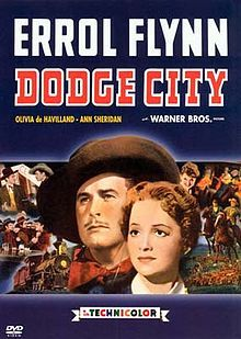 Dodge City is a 1939 American Western film starring Errol Flynn, Olivia de Havilland and Bruce Cabot.[2][3] Directed by Hungarian-turned-Hollywood filmmaker Michael Curtiz and based on a story by Robert Buckner, it was filmed in early Technicolor. As a classic western, Dodge City contains — with the possible exception of an attack by hostile Red Indians — all the stock ingredients and clichés the genre has usually been associated with.