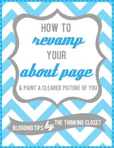 "How to Revamp Your Blog's ""About"" Page and Paint a Clearer Picture of You - Practical Blogging Tips from The Thinking Closet (with plenty of examples of awesome ""About"" pages and freewriting prompts to get those creative juices flowing)."