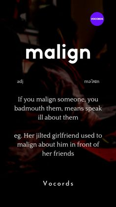 Malign means badmouth someone Daily English Vocabulary, Advanced English Vocabulary, English Vocabulary Words, English Phrases, Learn English Words, Interesting English Words, Unusual Words, Rare Words, Unique Words