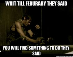 Wait till February They said... You will find something to do they said... #DarylDixon #TheWalkingDead  #Zombies