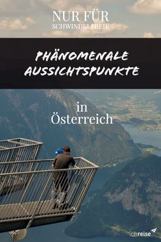 The are the phänomenalsten Aussichtspunkte in Austria for all, the schwindelfrei are - Wandern - Motorrad Places To Travel, Places To See, Travel Destinations, Travel Tags, Heart Of Europe, Reisen In Europa, Austria Travel, Destination Voyage, Nightlife Travel