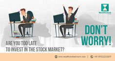 Investment is one of the most common practices carried out by people, who dream of making it big in their life. Wealthclock Advisors is here to help you to find a perfect solution for your late India Stock Market, No Worries, Investing, Marketing, Big, People, People Illustration, Folk