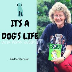 It's a Dog's Life for Robyn Osborne: A Fun Interview - Blue Dog, Four Legged, Writing A Book, Dog Life, Animal Rescue, Literacy, Interview, Author, Tours