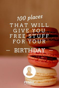 The last thing you should do on your birthday is pay for stuff.  So we've put together a list of 100 places where you won't have to! The Penny Hoarder - http://www.thepennyhoarder.com/100-places-will-give-free-stuff-birthday/ save money in college, fast ways to save money #collegelife