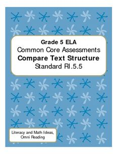 Grade 5 Common Core Assessments for comparing and contrasting informational text structure!  This document aligns to standard RI.5.5 and includes two assessment formats, a rubric, and answer key. Click the image.