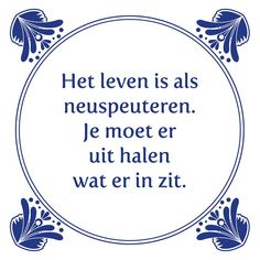 Tegeltjeswijsheid.nl - een uniek presentje - Het leven is als neuspeuteren Wise Quotes, Funny Quotes, Inspirational Quotes, Humour And Wisdom, Punny Puns, Dutch Words, Dutch Quotes, Try Not To Laugh, Good Jokes