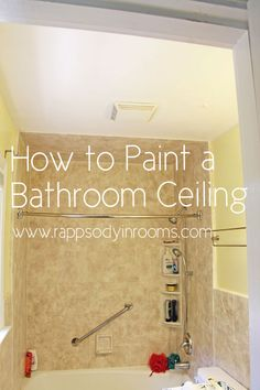 Painting a Bathroom Ceiling - and feel empowered to paint even more ceilings!   www.rappsodyinrooms.com