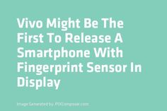 <p>We recently saw a leaked video of a Vivo phone that would have been the first smartphone to integrate a fingerprint scanner under its screen. A first official teaser appears on the run today, and seems to confirm that the phone will be presented on June 28 during the Mobile […]</p> Run Today, Finger Print Scanner, Teaser, Announcement, Smartphone, June, Tech, World, The World