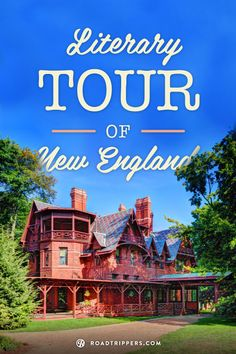 Here is a list of some of the best literary museums in New England for all you book lovers!