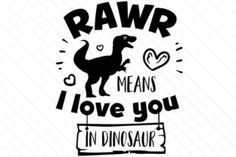 Rawr Means I Love You in Dinosaur (SVG Cut file) by Creative Fabrica Crafts · Creative Fabrica Dinosaur Valentines, Dinosaur Crafts, Baby Svg, Fathers Day Crafts, Silhouette Cameo Projects, Cricut Creations, Cricut Vinyl, Vinyl Projects, Toddler Crafts