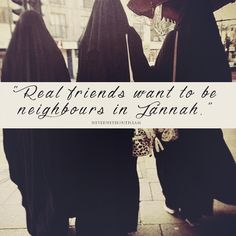"""Real friends want to be neighbours in Jannah"" In sha Allah Allah God, Allah Islam, Islam Quran, Religious Quotes, Islamic Quotes, Hindi Quotes, Islam Women, Islamic Girl, Beautiful Muslim Women"