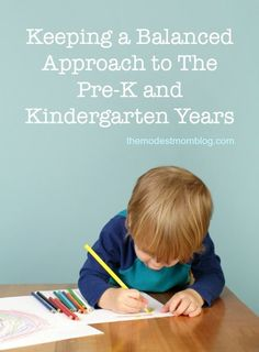 Keeping a balanced approach to preschool and kindergarten is wise for the sanity of mom and child! Classroom idea activities.