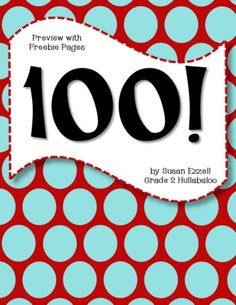 100! Not Your Ordinary 100th Day of School Kit CCSS for K-2 from Grade 2 Hullabaloo on TeachersNotebook.com -  (50 pages)  - I created this 100! kit because I wanted to do something different with my students this year. If you're looking for a different spin on 100th Day activities, check out this kit! $5.00