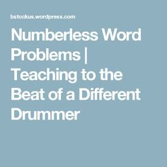 Numberless Word Problems | Teaching to the Beat of a Different Drummer
