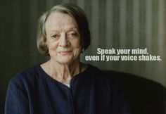 Maggie Smith Harry Potter inspiring role model. Quote. International womens day. Feminism. Positive