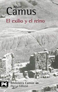 Publicado en el mismo año en que le fue concedido a su autor el Premio Nobel de Literatura (1957), EL EXILIO Y EL REINO reúne seis relatos de Albert Camus (1913-1960) regidos por un mismo propósito ético y estético. La fraternidad humana, la pregunta sobre el sentido de la existencia y la añoranza de un universo moral que ... http://www.lecturalia.com/comunidad/libro-comentado/1664/85327/el-exilio-y-el-reino http://rabel.jcyl.es/cgi-bin/abnetopac?SUBC=BPSO&ACC=DOSEARCH&xsqf99=1735544+