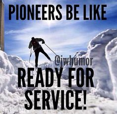 To all our pioneer brothers and sisters love you ;)