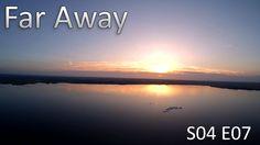 S04 E07  - far away