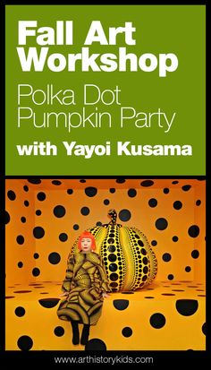 A Polka Dot Pumpkin Party with Yayoi Kusama! Yayoi Kusama Pumpkin Art Fall Art Projects for Kids Visual Art Lessons, Art Lessons For Kids, Art Activities For Kids, Art For Kids, History For Kids, Art History, Yayoi Kusama Pumpkin, October Art, September