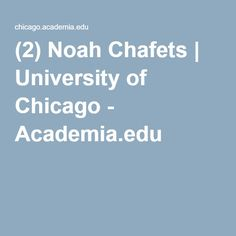 (2) Noah Chafets | University of Chicago - Academia.edu University, Chicago, Colleges, Community College