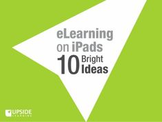 eLearning On iPads - 10 Bright Ideas by Upside Learning, via Slideshare