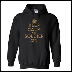 Keep calm and soldier on jahoodie. need this