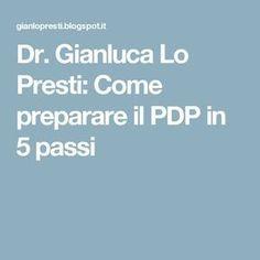 Dr. Gianluca Lo Presti: Come preparare il PDP in 5 passi