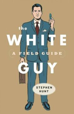 Let's face it: Everyones a little bit racist. So why not talk about it the only way we can, this side of warfare ? via humor? In The White Guy, Stephen Hunt tries to come to grips with his whiteness i