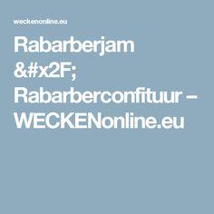 Rabarberjam / Rabarberconfituur – WECKENonline.eu
