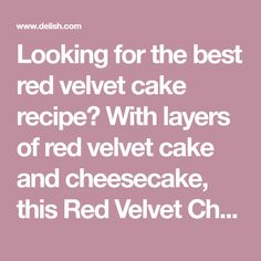 Looking for the best red velvet cake recipe? With layers of red velvet cake and cheesecake, this Red Velvet Cheesecake Cake from Delish.com is the best. Red Velvet Cheesecake Cake, Best Red Velvet Cake, Pumpkin Cheesecake, Cheesecake Recipes, Cake With Cream Cheese, Cream Cake, Cake Platter, How To Make Cheesecake, Chocolate Chip Recipes