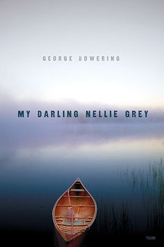 """My Darling Nellie Grey"" by George Bowering - shortlisted for the 2011 Dorothy Livesay Poetry Prize"