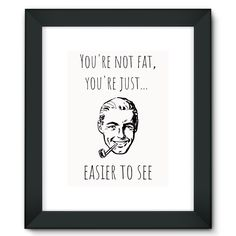 """""""You're not fat, you're just easier to see"""" 50's man with pipe Framed Fine Art Print"""