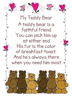 "Bear Poem ""My Teddy Bear"" Poem.draw a picture of their teddy bear or stuffed animal on stuffed animal day""My Teddy Bear"" Poem.draw a picture of their teddy bear or stuffed animal on stuffed animal day Teddy Bear Poem, Teddy Bear Quotes, Teddy Bear Day, Teddy Bears, Teddy Bear Crafts, 3 Bears, Polar Bear, Tatty Teddy, Bear Theme"