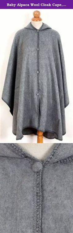 Baby Alpaca Wool Cloak Cape, Hooded. Grey. Very Warm Still Light. Baby Alpaca Wool Cloak Cape, Hooded. Grey. Very Warm Still Light.