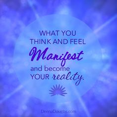 What you think and feel manifest and become your reality. #lawofattraction #inspiration